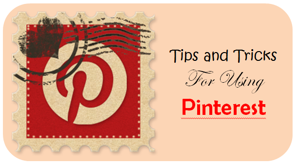 tips and tricks for using pinterest