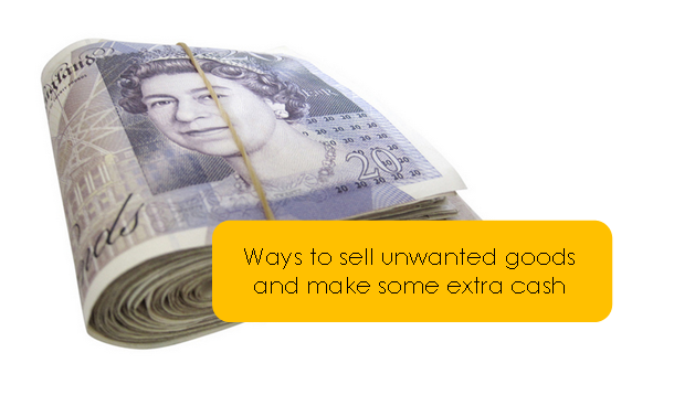Ways to sell unwanted goods and make some extra cash